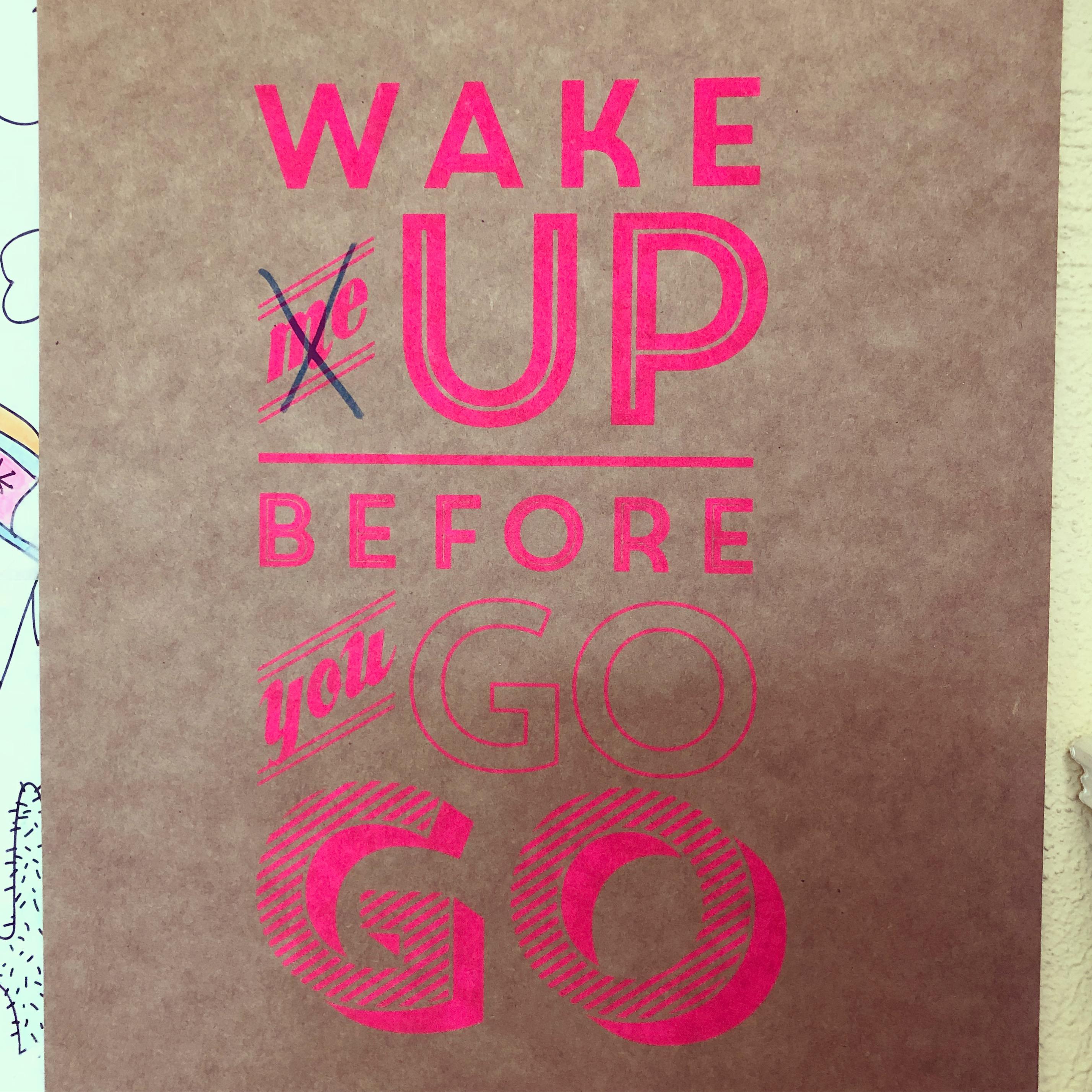 Wake up before you gogo